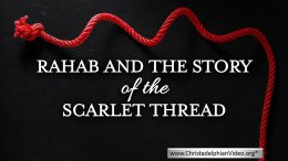 Rahab and the story of the Scarlet Thread.