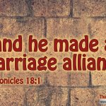 "Daily Readings & Thought for October 23rd. ""… AND HE MADE A MARRIAGE ALLIANCE"""