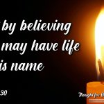 "Daily Readings & Thought for October 24th. ""THAT BY BELIEVING YOU MAY HAVE …"""