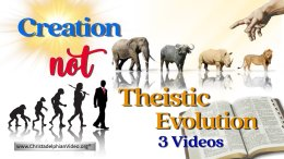 Creation Day 2020 - Countering Theistic Evolution 4- Videos