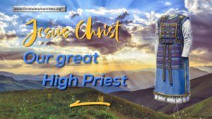 Jesus Christ our great high priest.