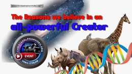 The Reasons we believe in an all-powerful Creator