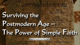 Surviving the Postmodern age - The power of simple faith