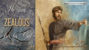 He Was Zealous for his God