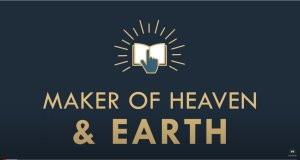 The gospel Online #13: 'Maker of Heaven and Earth'