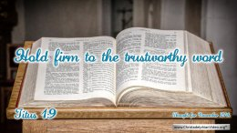 """Daily Readings & Thought for November 27th. """"HOLD FIRM TO THE TRUSTWORTHY WORD"""""""