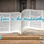"Daily Readings & Thought for November 27th. ""HOLD FIRM TO THE TRUSTWORTHY WORD"""