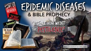 Before Him went the pestilence: Epidemic Diseases & Bible Prophecy