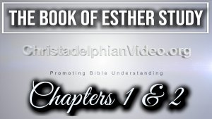 The Book of Esther Chapters 1&2