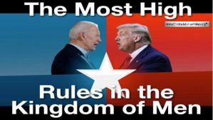 * MUST SEE* - The Most High Rules in the Kingdom of Men - The battle for the US presidency.