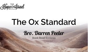 Hope of Israel Bible School: The Ox Standard
