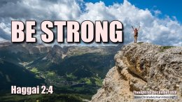 "Daily Readings & Thought for December 18th. ""BE STRONG"""