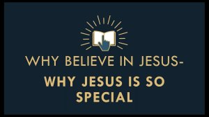 The Gospel Online: #5 Why Jesus is so special