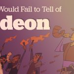 Time would fail to tell of Gideon – 4 Videos