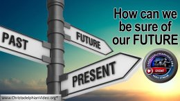 How can we be sure of our Future?