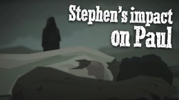 Stephen's Impact on Paul - 2 Videos