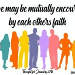 "Daily Readings & Thought for January 27th. ""THAT WE MAY BE MUTUALLY ENCOURAGED"""