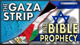 The Gaza Strip and Bible Prophecy.