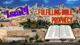 Israel: Fulfilling Bible Prophecy #1