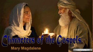 Characters of the Gospels: - 2 Videos
