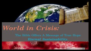 The World in Crisis: The Bible offers true Hope