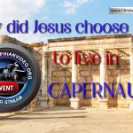 Why did Jesus Chose to live in Capernaum?