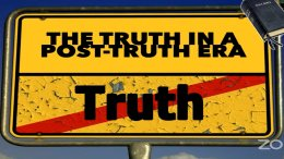 The Truth in A Post-Truth Era!