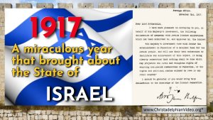 1917! A miraculous year that brought about the State of Israel.
