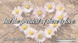 "Daily Readings & Thought for February 28th. ""THE GREATEST OF THESE IS ..."""