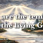"Daily Readings & Thought for March 6th. ""WE ARE THE TEMPLE OF THE LIVING GOD"""