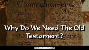 Why do we need the Old Testament?