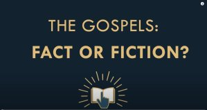 Is The New Testament Reliable? #3 The Gospels Fact or Fiction?