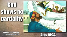 """Daily Readings & Thought for May 2nd. """"GOD SHOWS NO PARTIALITY"""""""