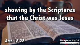 "Daily Readings & Thought for May 7th. ""SHOWING BY THE SCRIPTURES THAT …"""