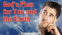 God's Plan for you and the Earth