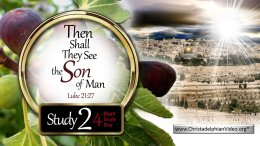 Then shall they see the Son of Man... Luke 21