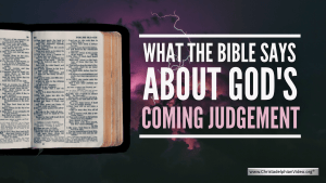 What The Bible Says About God's Coming Judgement