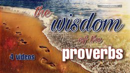 The Wisdom of the Proverbs - 4 Videos