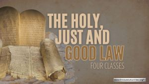 The Holy, Just and Good Law 2021  - 4 Videos