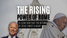 The Rising Power of Rome -A clear sign that the return of Jesus Christ is near!