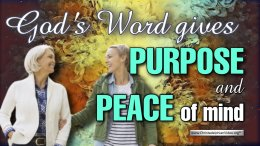 God's Word gives purpose and peace of mind.
