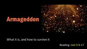 Armageddon: What it is, and how to survive it?