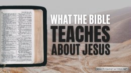 What the Bible teaches about Jesus!