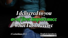 """Daily Readings & Thought for September 1st. """"OF FIRST IMPORTANCE"""""""