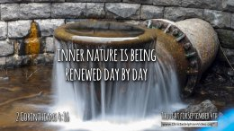 """Daily Readings & Thought for September 4th. """"OUR INNER NATURE IS BEING RENEWED DAY BY DAY"""""""