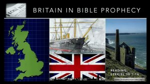 Bible Prophecy:  Britain in Bible prophecy