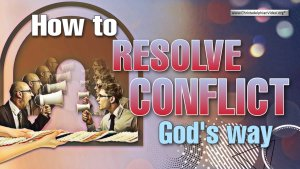 'How to resolve conflict God's way'