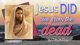 Jesus Did Rise From The Dead!