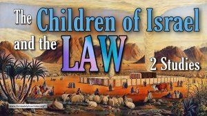 The Children of Israel and the law - 2 Videos