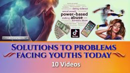 Solutions to Problems Facing Youths Today - 10 Video